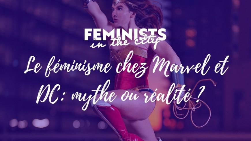 Masterclass | Le féminisme chez Marvel et DC: mythe ou réalité ?