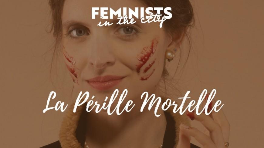 Loisirs : Spectacle féministe en ligne - La Pérille Mortelle - Typhaine D
