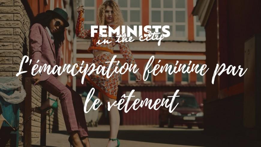 Masterclass : L'émancipation féminine par le vêtement