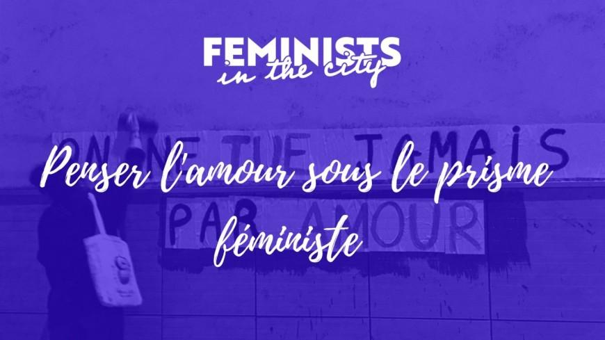 Masterclass : Penser l'amour sous le prisme féministe