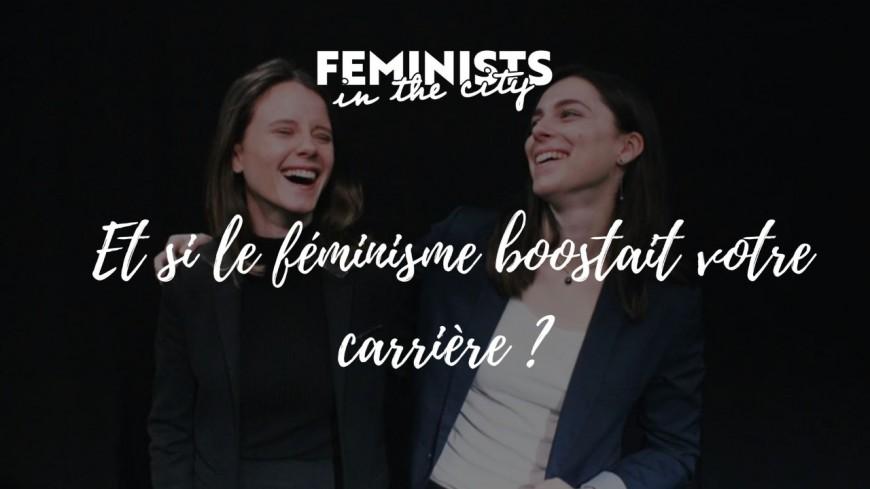 Masterclass : Et si le féminisme boostait votre carrière ?