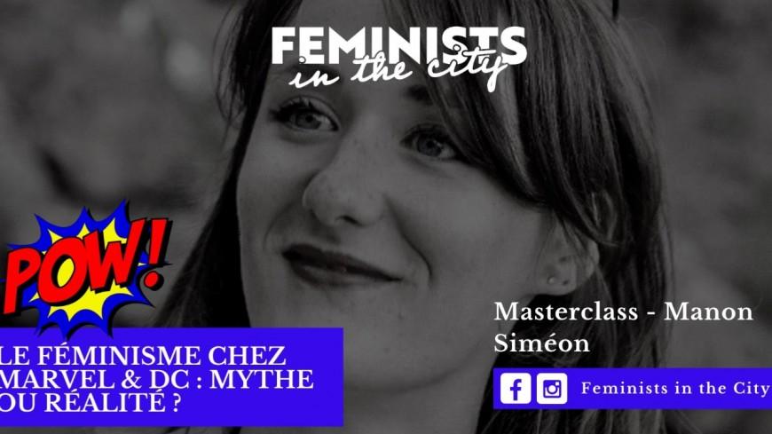 Masterclass : Le féminisme chez Marvel & DC : mythe ou réalité ?