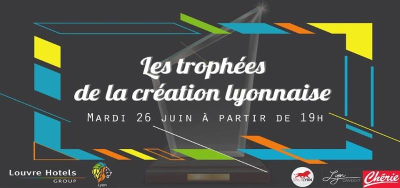 """Participez à l'événement """"Les trophées de la création lyonnaise"""" !"""