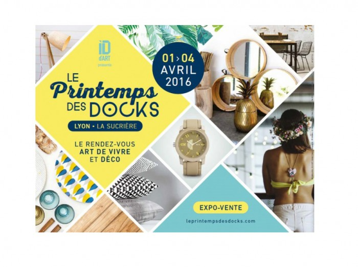 Le printemps des docks le rdv d co et art de vivre for Art et decoration avril 2016