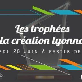 Participez à l'événement «Les trophées de la création lyonnaise» !