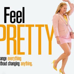 I feel pretty, la comédie de l'été qui va vous redonner confiance en vous