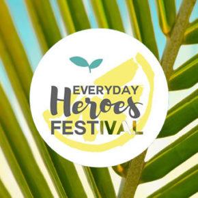 Le festival «Everyday Heroes» vous met au vert !
