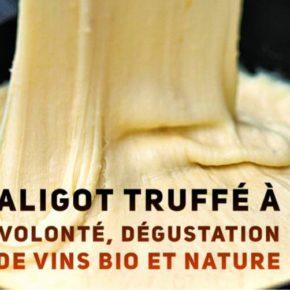 YUMMY : Aligot truffé à volonté et dégustation de vins bio/nature