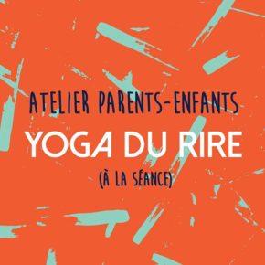 Participez à un atelier parents/enfants, Yoga du rire